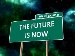 Welcome - the future is now